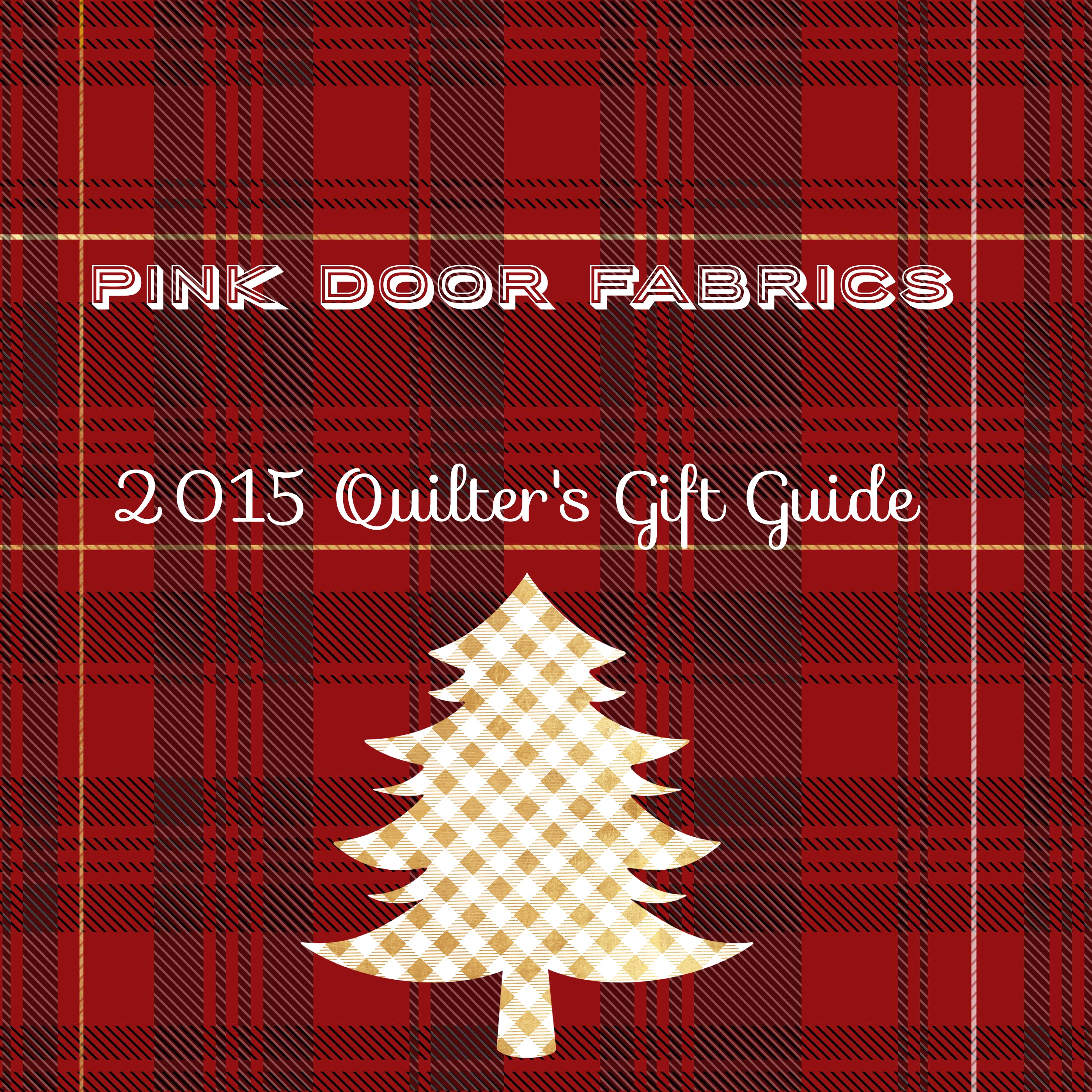 2015 Quilter's Gift Guide